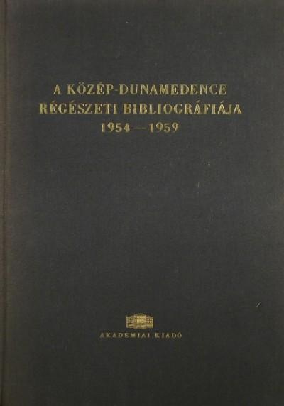 Banner János - Jakabffy Imre - A Közép-Dunamedence régészeti bibliográfiája 1954-1959