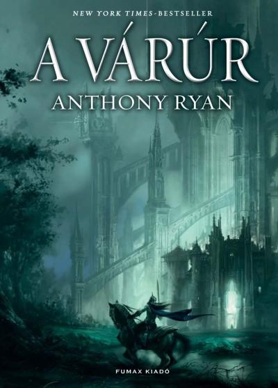 Anthony Ryan - A várúr