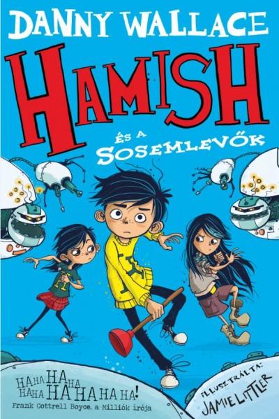 Danny Wallace - Hamish és a Sosemlevők