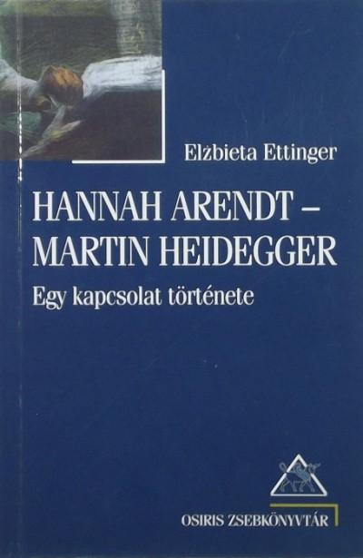 Elzbieta Ettinger - Hannah Arendt - Martin Heidegger