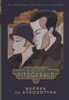 Francis Scott Fitzgerald - Sz�pek �s �tkozottak