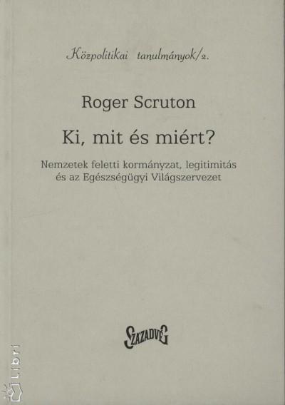 Roger Scruton - Ki, mit és miért?
