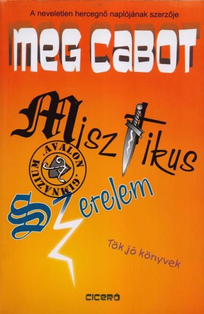 Meg Cabot - Misztikus szerelem