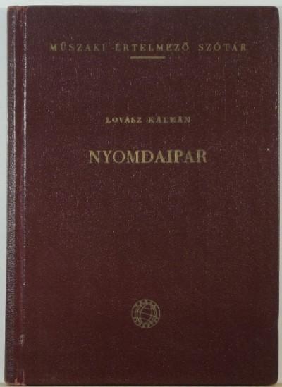 Lovász Kálmán  (Szerk.) - Nyomdaipar