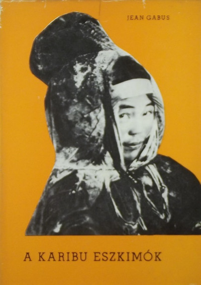 Jean Gabus - A karibu eszkimók