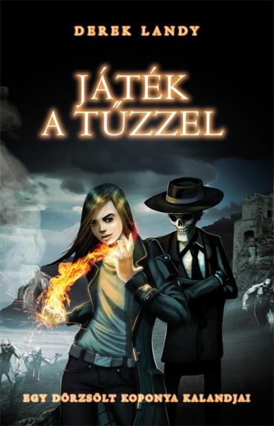 Derek Landy - Játék a tűzzel - Egy dörzsölt koponya kalandjai 2.