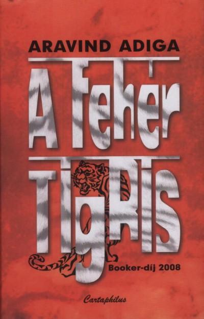Aravnid Adiga - A fehér tigris