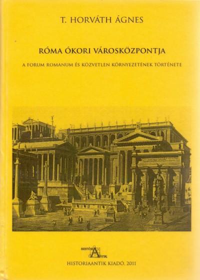 T. Horváth - Róma ókori városközpontja