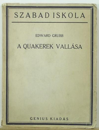 Edward Grubb - A quakerek vallása