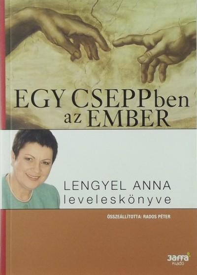 Lengyel Anna - Egy cseppben az ember