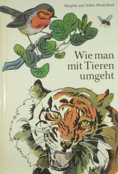Arthur Windelband - Wie man mit Tieren umgeht