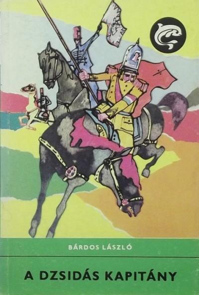Bárdos László - A dzsidás kapitány
