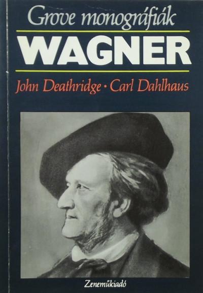 Carl Dahlhaus - John Deathridge - Wagner
