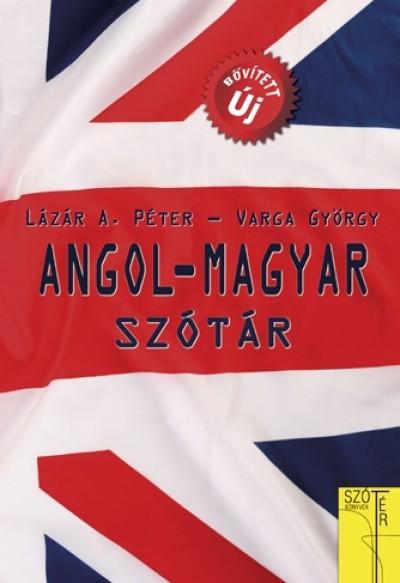 Lázár A. Péter  (Szerk.) - Varga György  (Szerk.) - Angol - magyar szótár