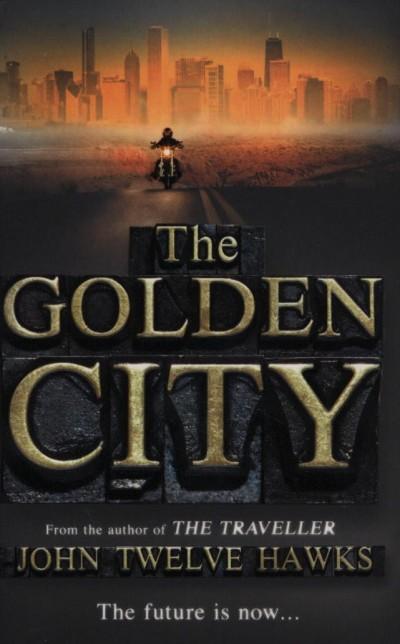 John Twelve Hawks - The Golden City