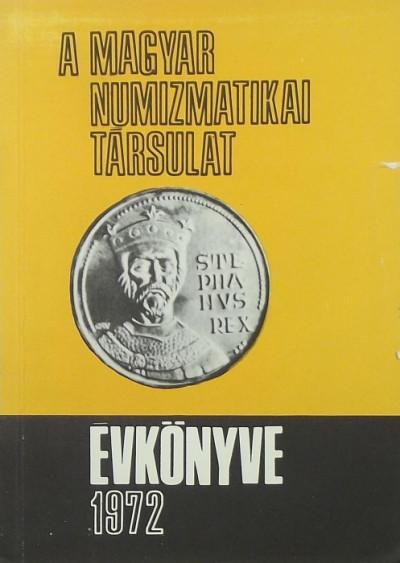 - A Magyar Numizmatikai Társulat évkönyve 1972