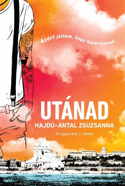 Hajdú-Antal Zsuzsanna - Utánad - A léggömbök 2. kötete