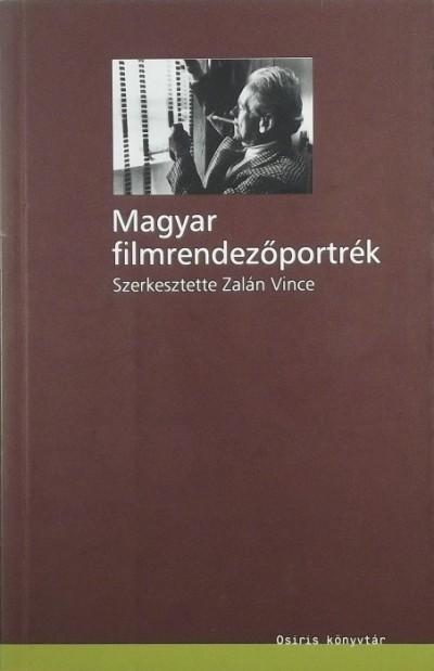 Zalán Vince  (Szerk.) - Magyar filmrendezőportrék