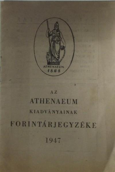 - Az Athenaeum kiadványainak forintárjegyzéke 1947