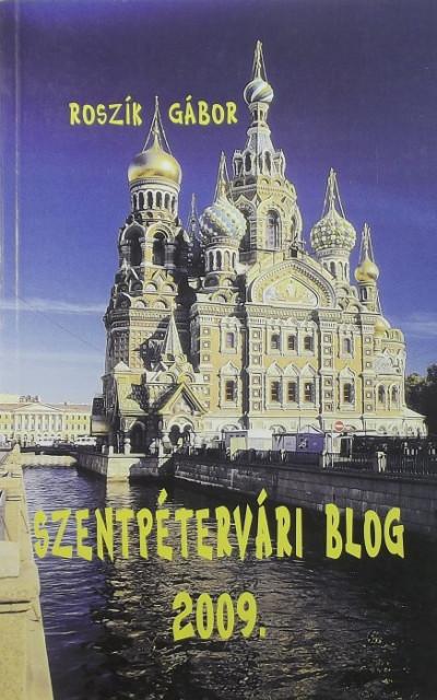 Roszík Gábor - Szentpétervári blog 2009.
