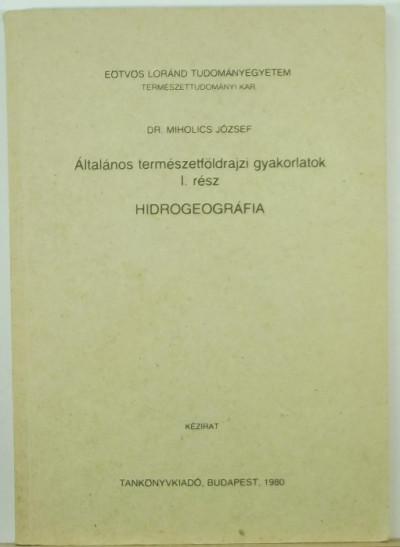 Dr. Miholics József - Általános természetföldrajzi gyakorlatok I. rész