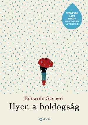 Eduardo Sacheri - Ilyen a boldogs�g