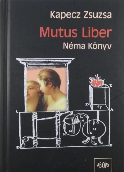 Kapecz Zsuzsa - Mutus Liber