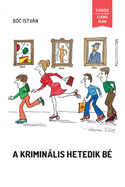 Bóc István - A kriminális hetedik bé