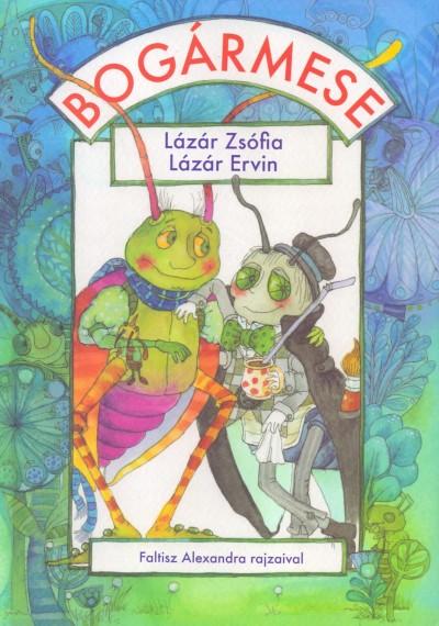 Lázár Ervin - Lázár Zsófia - Bogármese