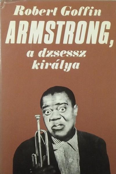 Robert Goffin - Armstrong, a dzsessz királya