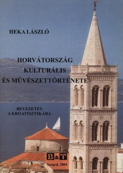 Dr. Heka László - Horvátország kulturális és művészettörténete
