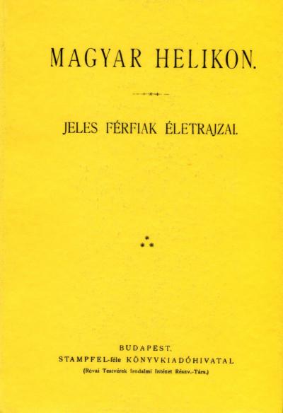 Magyar Helikon - Jeles férfiak életrajzai
