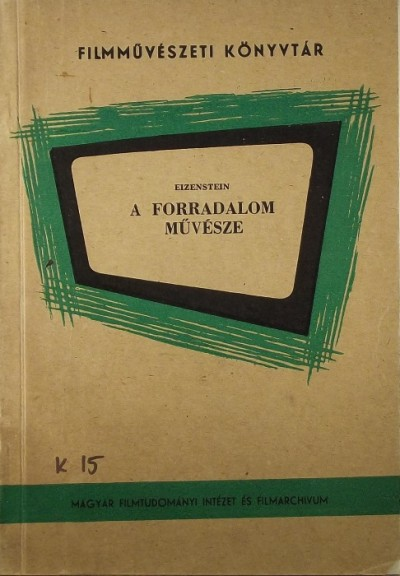 Homoródy József  (Szerk.) - Eizenstein, a forradalom művésze
