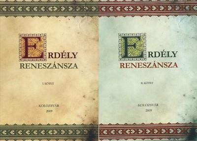 Gábor Csilla  (Szerk.) - Luffy Katalin  (Szerk.) - Sipos Gábor  (Szerk.) - Erdély reneszánsza I-II.