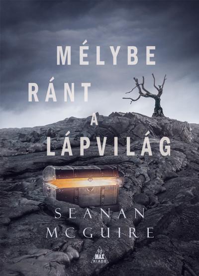 Seanan Mcguire - Mélybe ránt a Lápvilág