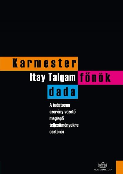 Itay Talgam - Karmester, főnök, dada
