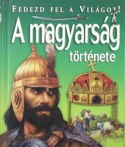 Kész Barnabás - Kovács András - Tóth Dóra - A magyarság története