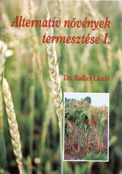 Dr. Radics László - Alternatív növények termesztése I.