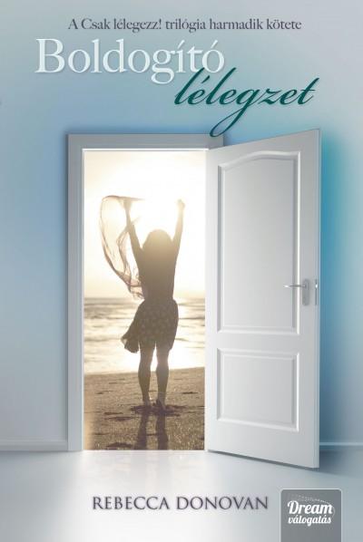 Rebecca Donovan - Boldogító lélegzet