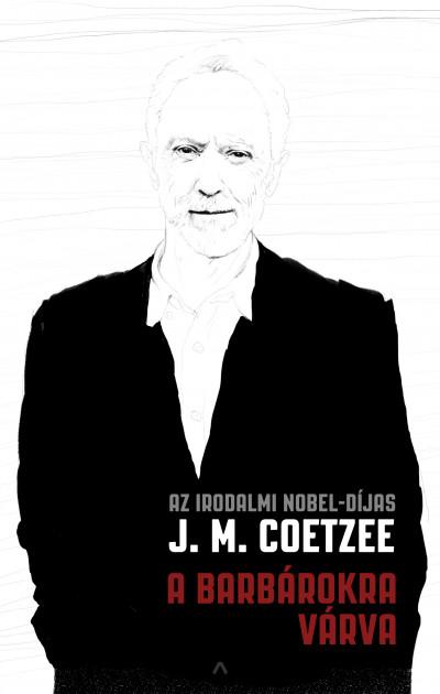 J. M. Coetzee - A barbárokra várva