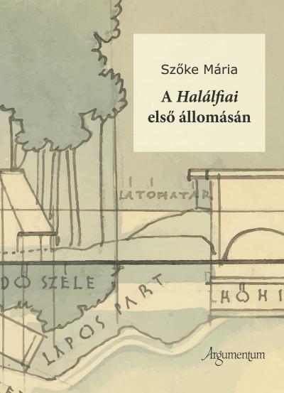 Szőke Mária - A Halálfiai első állomásán