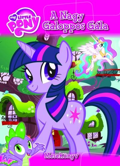 Markwarth Zsófia  (Szerk.) - My Little Pony: A Nagy Galoppos Gála
