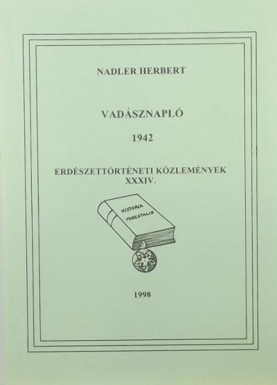 Nadler Herbert - Vadásznapló 1942