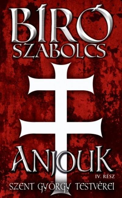 Bíró Szabolcs - Anjouk IV.: Szent György testvérei