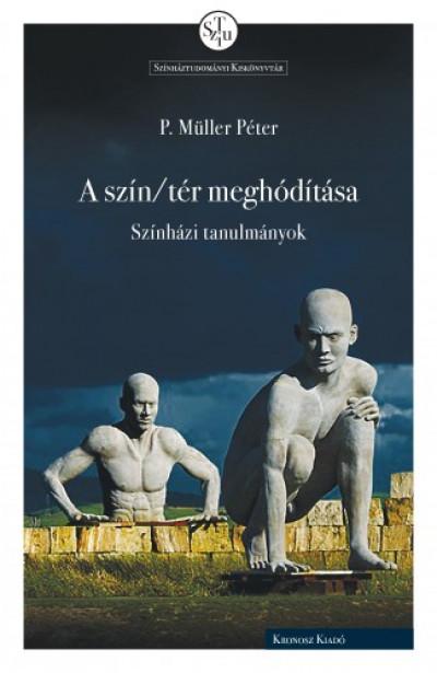 P. Müller Péter - A szín/tér meghódítása