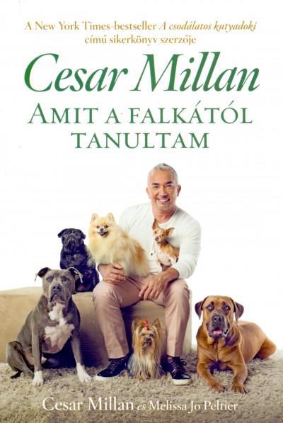 Cesar Millan - Melissa Jo Peltier - Amit a falkától tanultam