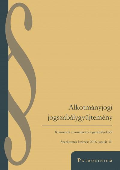 Szabó Zsolt  (Szerk.) - Alkotmányjogi jogszabálygyűjtemény