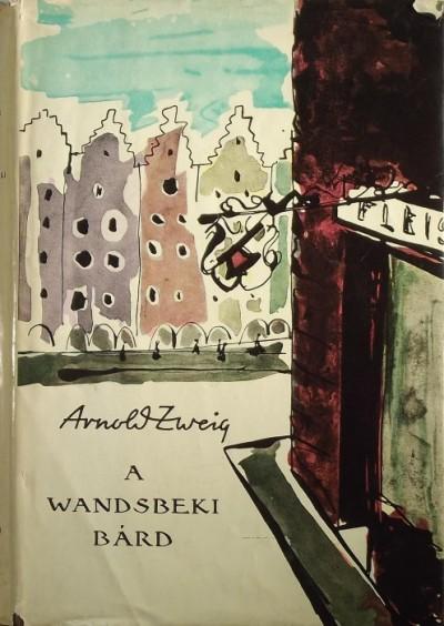 Arnold Zweig - A wandsbeki bárd