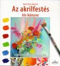 Ruth Alice Kosnick - Az akrilfestés kiskönyve