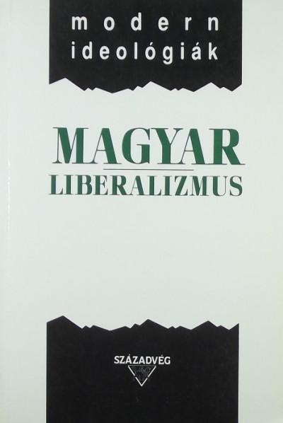 Tőkéczki László  (Szerk.) - Magyar liberalizmus